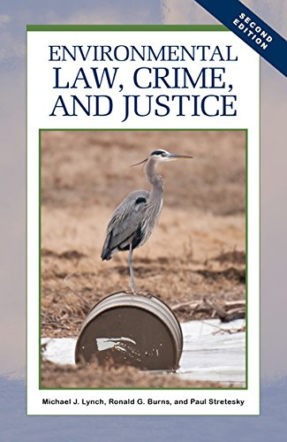 Compare Textbook Prices for Environmental Law, Crime, and Justice 2 Edition ISBN 9781593327811 by Michael J. Lynch,Ronald G. Burns,Paul Stretesky