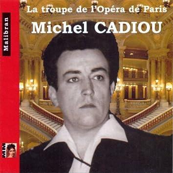 La troupe de l'Opéra de Paris: Michel Cadiou