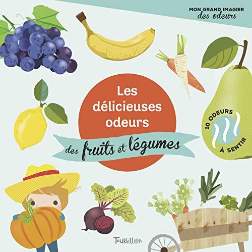 Les délicieuses odeurs des fruits et légumes