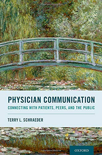 Compare Textbook Prices for Physician Communication: Connecting with Patients, Peers, and the Public  ISBN 9780190882440 by Schraeder, Terry L.