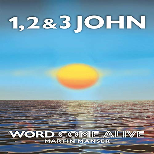 1, 2 & 3 John: Word Come Alive audiobook cover art