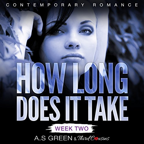How Long Does It Take - Week Two (Contemporary Romance) audiobook cover art