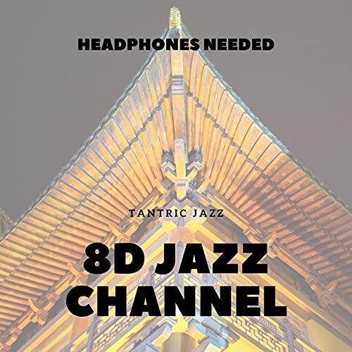 Tantric Jazz (8D Audio), Pt. 06