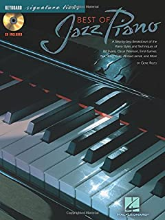 Best of Jazz Piano: A Step-by-Step Breakdown of the Piano Styles & Techniques of Bill Evans, Oscar Peterson, & Others