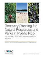 Recovery Planning for Natural Resources and Parks in Puerto Rico: Natural and Cultural Resources Sector Report