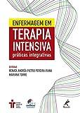 Enfermagem em terapia intensiva: Práticas integrativas