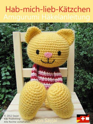 Hab-mich-lieb-Kätzchen Amigurumi Häkelanleitung (Große Puppen zum Liebhaben 1)