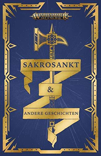Warhammer Age of Sigmar - Sakrosankt: und andere Geschichten