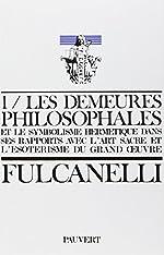 Les Demeures philosophales et le symbolisme hermétique dans ses rapports avec l'art sacré et l'ésotérisme du grand oeuvre - 2 volumes de Fulcanelli