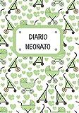 Diario Neonato: Quaderno con schede prestampate per registrare la routine quotidiana del bebè: sonno, allattamento, cambio pannolino e attività - Regalo per Neo-mamme