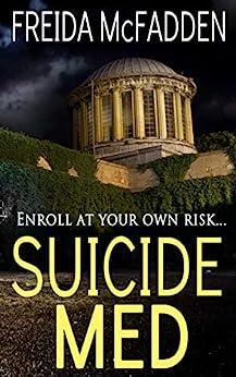 [Freida McFadden]のSuicide Med: A gripping psychological thriller (English Edition)