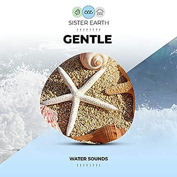 ! ! ! ! ! ! ! ! Gentle Water Sounds ! ! ! ! ! ! ! !