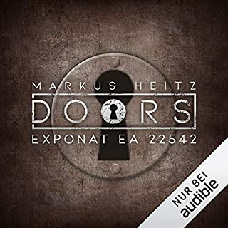 DOORS Kurzgeschichten - Exponat EA 22542                   Autor:                                                                                                                                 Markus Heitz                               Sprecher:                                                                                                                                 Johannes Steck                      Spieldauer: 35 Min.     193 Bewertungen     Gesamt 4,4
