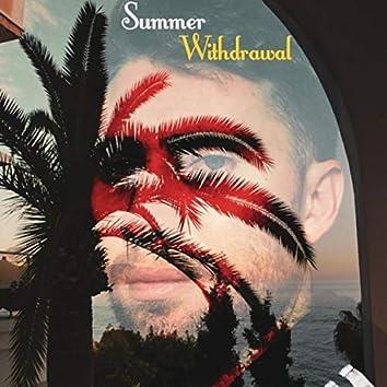 Summer Withdrawal