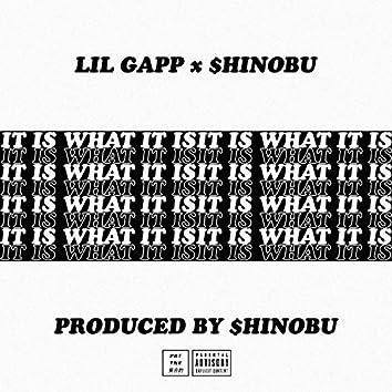 It Is What It Is (feat. Lil Gapp)