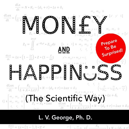 Money and Happiness (The Scientific Way) audiobook cover art