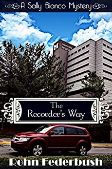 The Recorder's Way: Book Three (A Sally Bianco Mystery 3) by [Rohn Federbush]
