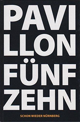 Pavillon fünfzehn (15). Schon wieder Nürnberg. Klasse Prof. Thomas Hartmann, Akademie der Bildenden Künste in Nürnberg.