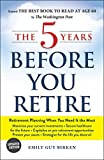 The 5 Years Before You Retire, Updated Edition: Retirement Planning When You Need It the Most