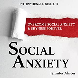 Social Anxiety     Overcome Social Anxiety & Shyness Forever              By:                                                                                                                                 Jennifer Alison                               Narrated by:                                                                                                                                 Rebekah Amber Clark                      Length: 4 hrs and 23 mins     112 ratings     Overall 4.4