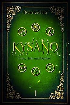 Kysano: Erde, Licht und Dunkel (German Edition) by [Beatrice Hiu]