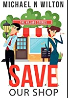 Save Our Shop: Premium Large Print Hardcover Edition