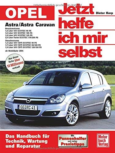 Opel Astra H (Jetzt helfe ich mir selbst)