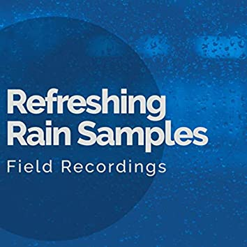 Refreshing Rain Samples