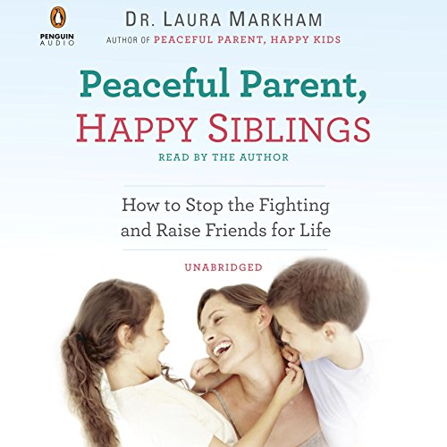 Peaceful Parent, Happy Siblings audiobook cover art
