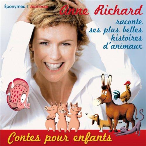 Couverture de Anne Richard raconte ses plus belles histoires d'animaux
