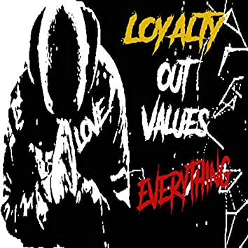 L.O.V.E. (Loyalty Out Values Everything)