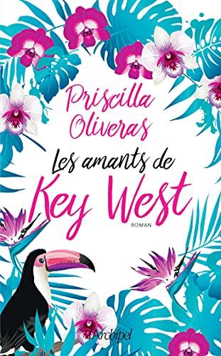 Les amants de Key West par [Priscilla OLIVERAS, Daniele MOMONT]