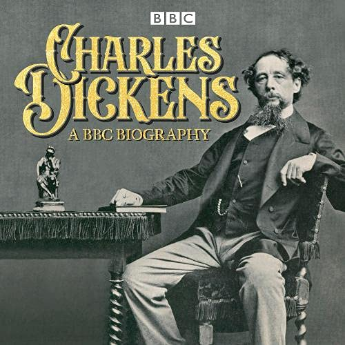 Charles Dickens: A BBC Biography cover art