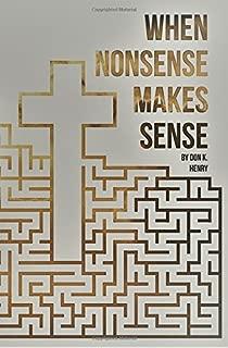 When Nonsense Makes Sense: A Testimony Of Jesus