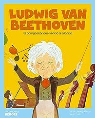 Ludwig van Beethoven: El compositor que venció al silencio par Víctor Lloret Blackburn