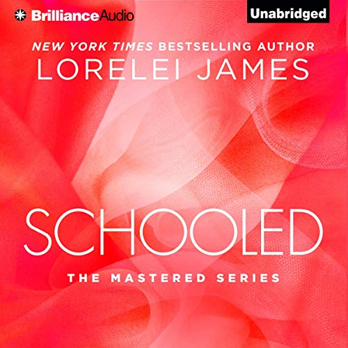 Schooled Audiobook By Lorelei James cover art