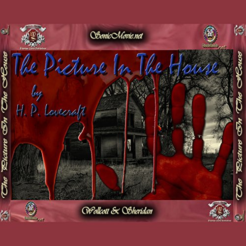 The Picture In The House                   By:                                                                                                                                 H. P. Lovecraft                               Narrated by:                                                                                                                                 Kevin Yancy,                                                                                        K. Anderson Yancy                      Length: 30 mins     17 ratings     Overall 2.4