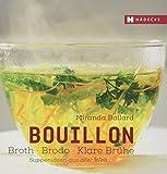 Bouillon - Broth - Brodo - klare Brühe: Suppenideen aus aller Welt (Genuss im Quadrat)