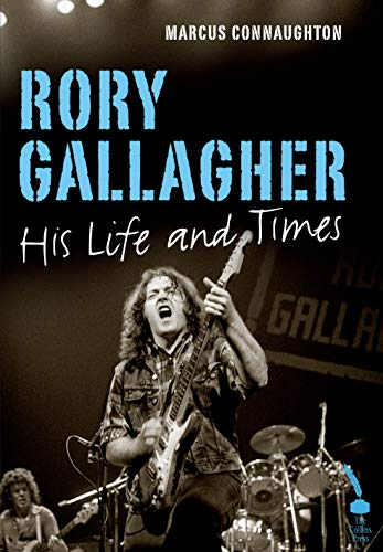 Rory Gallagher: His Life and Times (English Edition)