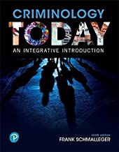 Criminology Today: An Integrative Introduction (9th Edition) (What's New in Criminal Justice)