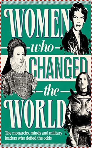 All About History - Women Who Changed The World [Newly Revised Edition]...