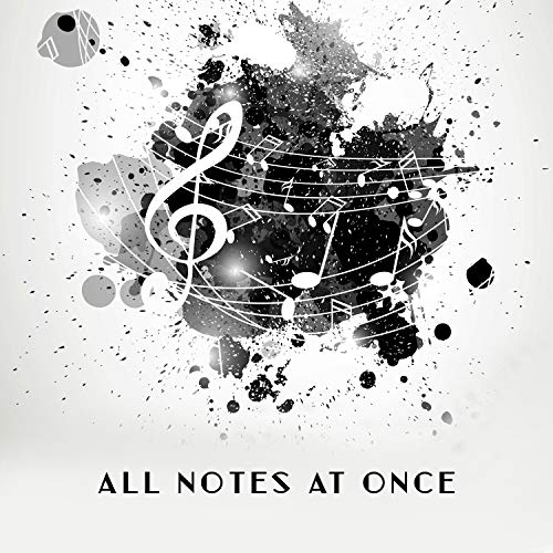 All Notes at Once