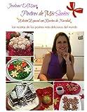 Postres de mis sueños edición especial con recetas de navidad: Las recetas de los postres más deliciosos del mundo