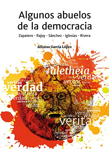 Algunos abuelos de la democracia: Zapatero, Rajoy, Sánchez, Iglesias y Rivera