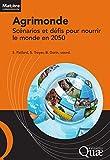 Agrimonde: Scénarios et défis pour nourrir le monde en 2050 (Matière à débattre et à décider) (French Edition)