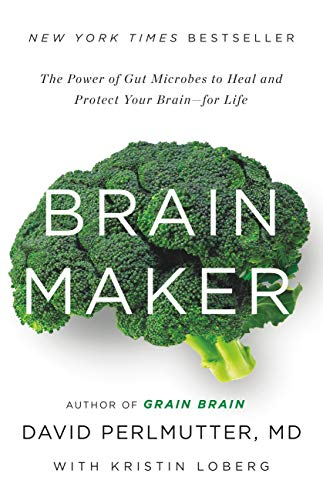 powerful Brainmaker: The ability of gut flora to heal and protect the brain for life