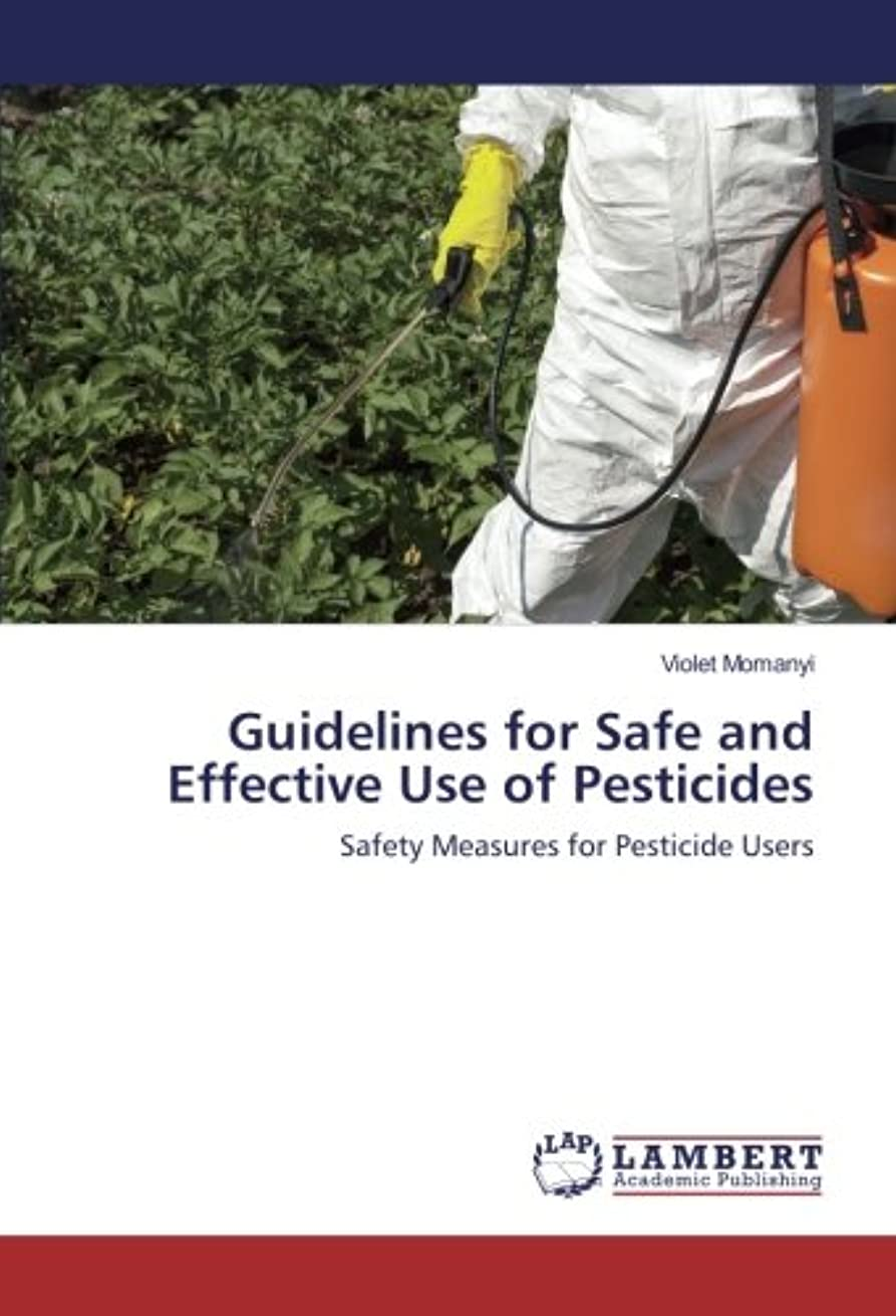 大破デコラティブリーチGuidelines for Safe and Effective Use of Pesticides: Safety Measures for Pesticide Users