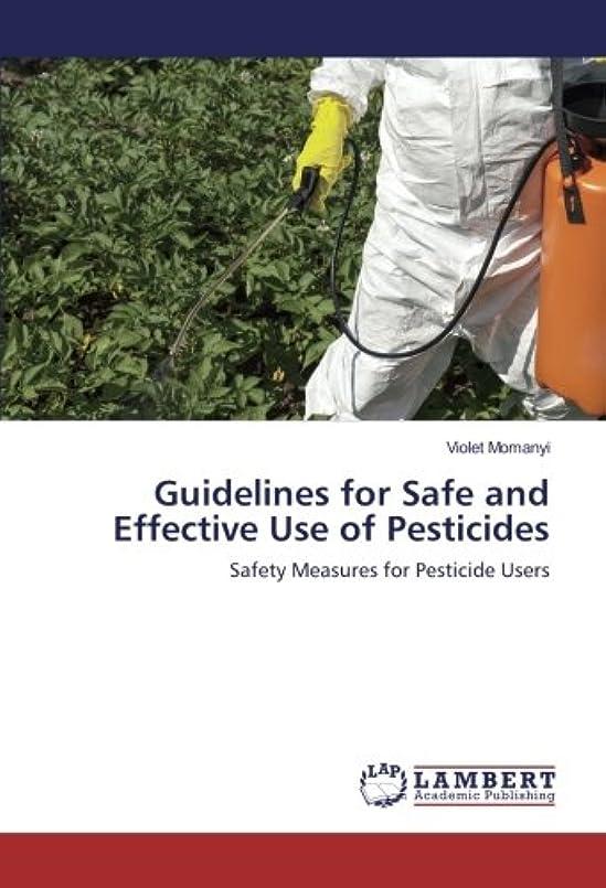 グラス欠乏四面体Guidelines for Safe and Effective Use of Pesticides: Safety Measures for Pesticide Users