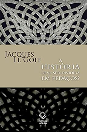 A História Deve Ser Dividida em Pedaços (Em Portuguese do Brasil)