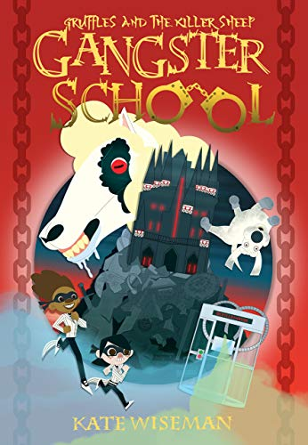 Gruffles and the Killer Sheep - Gangster School by Kate Wiseman